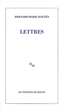 Lettres - Bernard-MarieKoltès