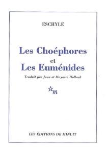 Les Choéphores| Les Euménides - Eschyle
