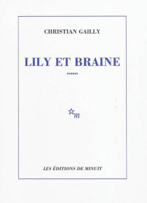 Lily et Braine - Christian Gailly