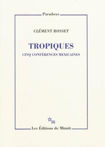 Tropiques : cinq conférences mexicaines - ClémentRosset