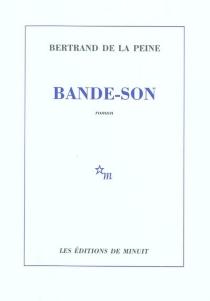Bande-son - Bertrand deLa Peine