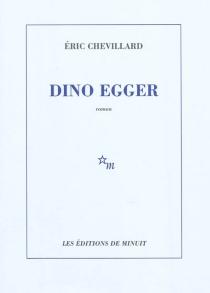 Dino Egger - ÉricChevillard