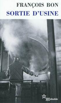 Sortie d'usine - FrançoisBon