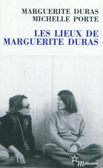 Les lieux de Marguerite Duras - MargueriteDuras
