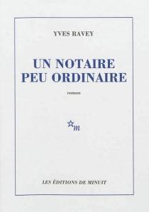 Un notaire peu ordinaire - YvesRavey