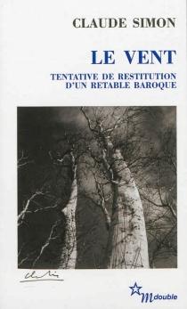 Le vent : tentative de restitution d'un retable baroque - ClaudeSimon