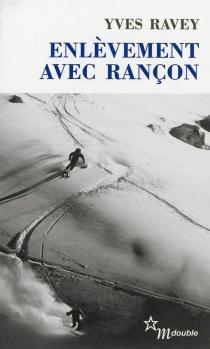 Enlèvement avec rançon - YvesRavey