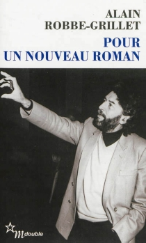 Pour un nouveau roman - AlainRobbe-Grillet