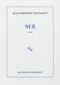 Nue - Jean-PhilippeToussaint