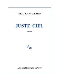Juste ciel - ÉricChevillard