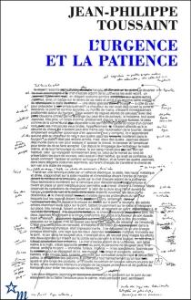 L'urgence et la patience - Jean-PhilippeToussaint