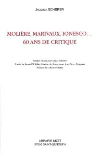 Molière, Marivaux, Ionesco... 60 ans de critique - JacquesScherer