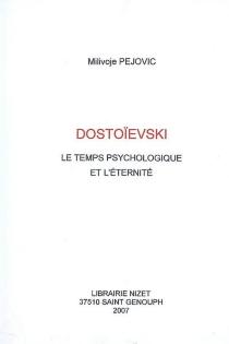 Dostoïevski : le temps psychologique et l'éternité - MilivojePejovic