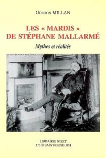 Les mardis de Stéphane Mallarmé : mythes et réalités - GordonMillan