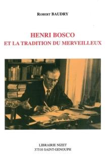 Henri Bosco et la tradition du merveilleux - RobertBaudry