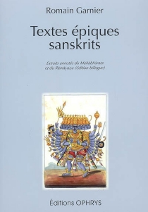 Textes épiques sanskrits : extraits annotés du Mahabharata et du Ramayana - RomainGarnier