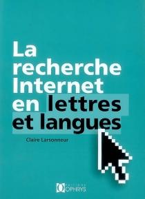 La recherche Internet en lettres et langues - ClaireLarsonneur