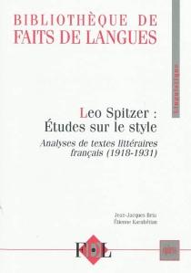 Leo Spitzer, études sur le style : analyses de textes littéraires français (1918-1931) - LeoSpitzer