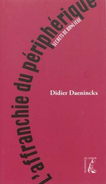 L'affranchie du périphérique : secrets de banlieue - DidierDaeninckx