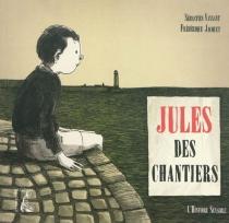 Jules des chantiers - FrédériqueJacquet