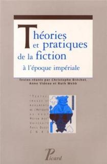 Théories et pratiques de la fiction à l'époque impériale - HervéInglebert