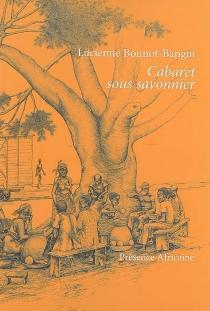 Cabaret sous savonnier - LucienneBonnot-Bangui