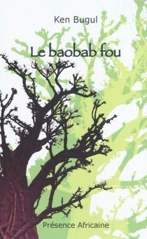 Le baobab fou - Ken Bugul