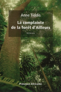 La complainte de la forêt d'Ailleurs - AnneTiddis