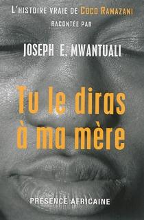 Tu le diras à ma mère - Joseph E.Mwantuali