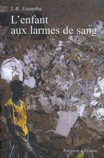 L'enfant aux larmes de sang - Jean-RogerEssomba
