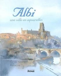 Albi : une ville en aquarelles - StéphaneGuibourgé