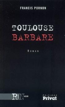 Toulouse barbare - FrancisPornon