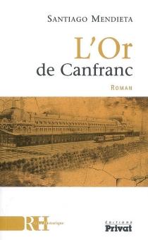 L'or de Canfranc - SantiagoMendieta