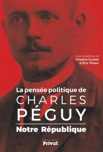 La pensée politique de Charles Péguy : notre République -