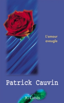 L'amour aveugle - PatrickCauvin