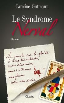 Le syndrome Nerval - CarolineGutmann