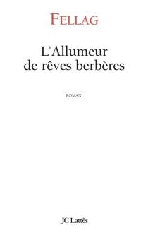 L'allumeur de rêves berbères - Fellag