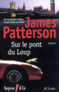 Sur le pont du Loup - James Patterson
