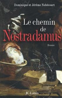 Le chemin de Nostradamus - JérômeNobécourt