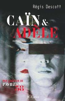 Caïn et Adèle - RégisDescott