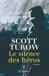 Le silence des héros - ScottTurow