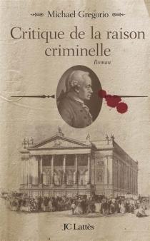 Critique de la raison criminelle - MichaelGregorio
