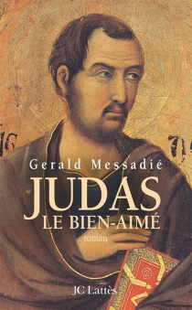 Judas, le bien-aimé - GeraldMessadié