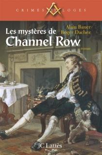 Les mystères de Channel Row - AlainBauer
