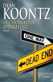 Le choix vous appartient - Dean RayKoontz