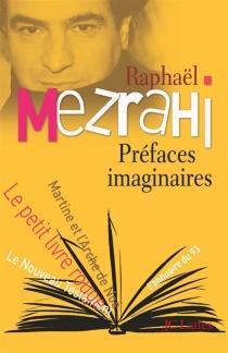 Préfaces imaginaires - RaphaëlMezrahi