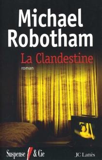 La clandestine - MichaelRobotham