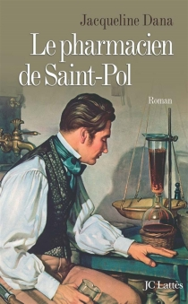 Le pharmacien de Saint-Pol - JacquelineDana