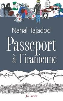 Passeport à l'iranienne - NahalTajadod