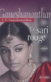 Le sari rouge - Vasugi V.Ganeshananthan